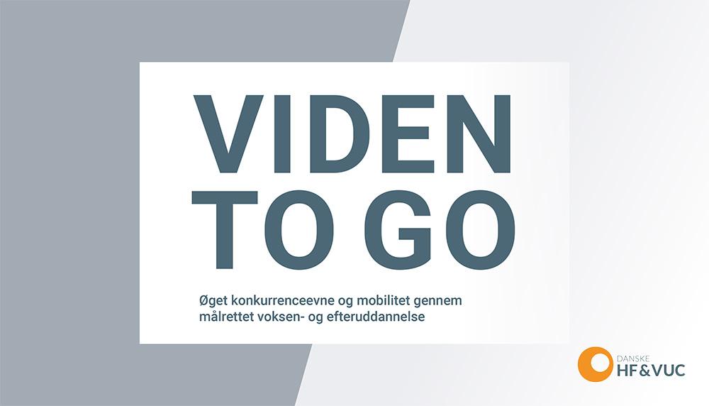Viden To Go – VUC-sektorens bidrag til øget konkurrenceevne og mobilitet gennem målrettet voksen- og efteruddannelse